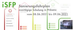 iSFP – Sanierungsfahrplan, zweitägige Schulung in Präsenz vom 08. bis 09.06.2021
