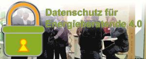 Datenschutz für Energieberatende 4.0  am 21.07.2021